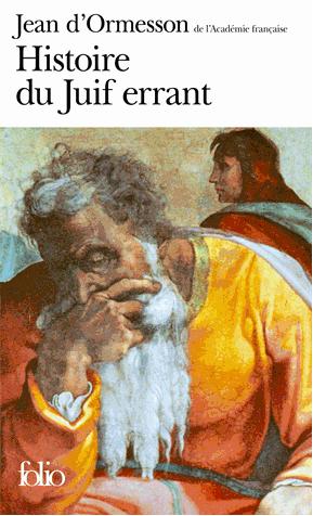 histoire-juif-errant-jean-d-ormesson